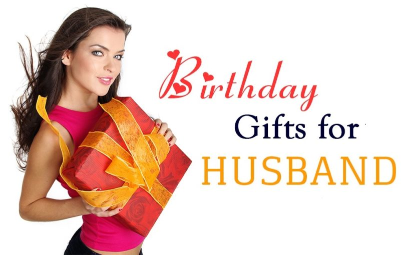 Unique Birthday Gift Ideas For Your Beloved Husband