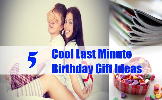 5 Last Minute Birthday Gifts Ideas