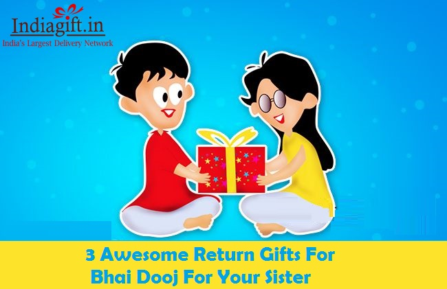 Return Gift For Sister On Bhai Dooj