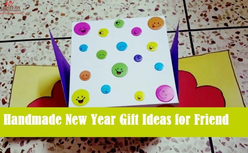 Handmade New Year Gift Ideas for Friend