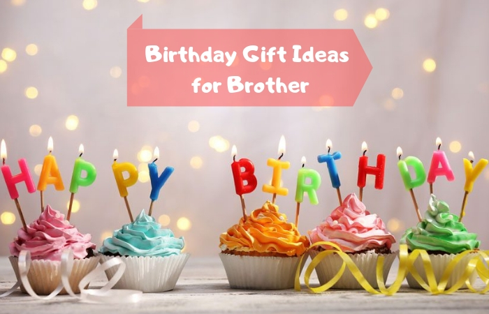 Top 4 Online Birthday Gifts For Brother