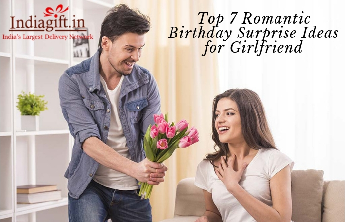 Romantic Gift Ideas For Girlfriend 2019 Top 7 Romantic Birthday surprise Ideas for Girlfriend   IndiaGIft