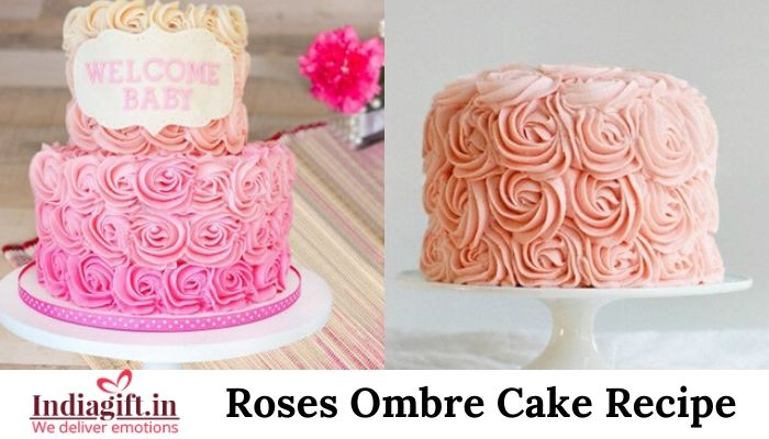 Roses Ombre Cake Recipe