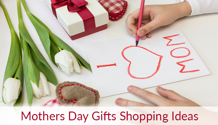 Mothers Day Gifts Shopping Ideas