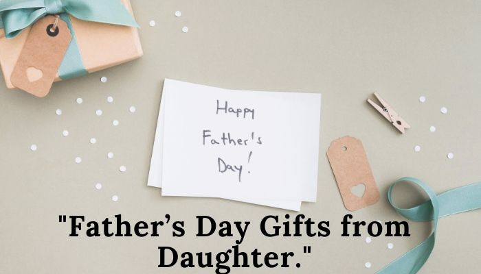 _Best Father's Day Gifts from Daughter._