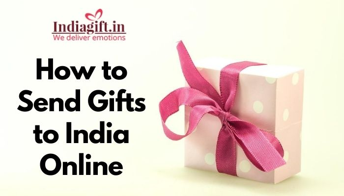 How to Send Gifts to India Online