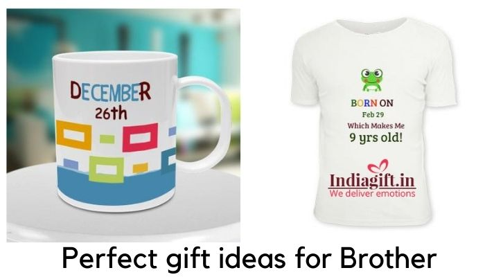 Perfect gift ideas for Brother
