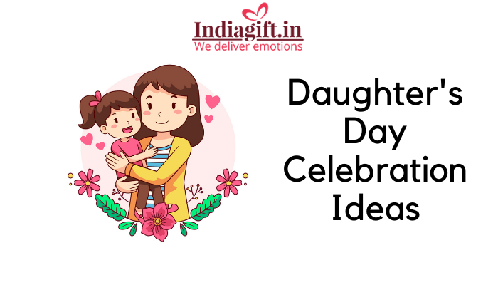 Daughter's Day Celebration Ideas