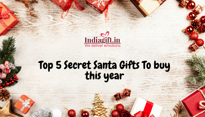 Top 5 Secret Santa Gifts To buy this year