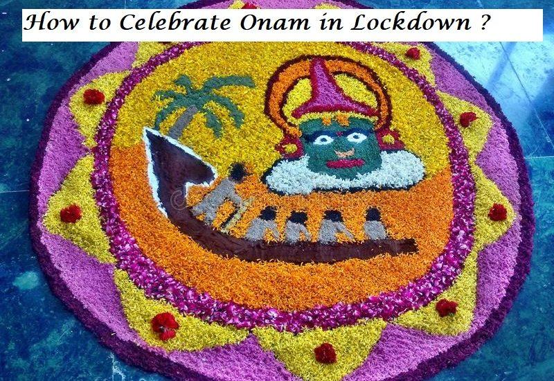 How to Celebrate Onam in Lockdown