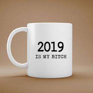 2019 is my Bitch Mug