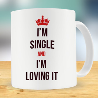 Single and Loving it Mug