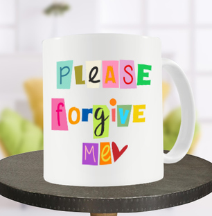 Please Forgive Me Mug