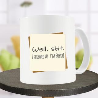 Screwed up Sorry Mug