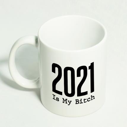 2021 is my Bitch Mug