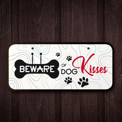 Beware of Dog Kisses Home Plaque
